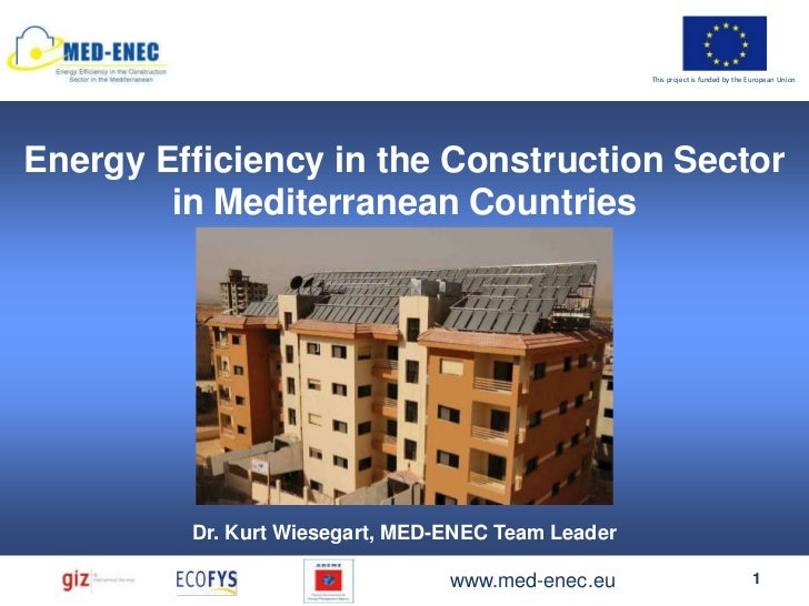 This project is funded by the European UnionEnergy Efficiency in the Construction Sector        in Mediterranean Countries...