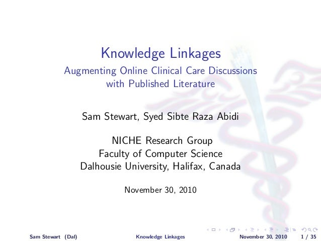 Knowledge Linkages Augmenting Online Clinical Care Discussions with Published Literature Sam Stewart, Syed Sibte Raza Abid...