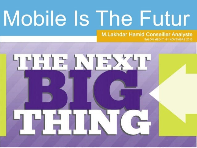 Mobile : The Next Big Thing