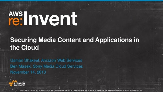 Securing Media Content and Applications in the Cloud (MED401) | AWS re:Invent 2013