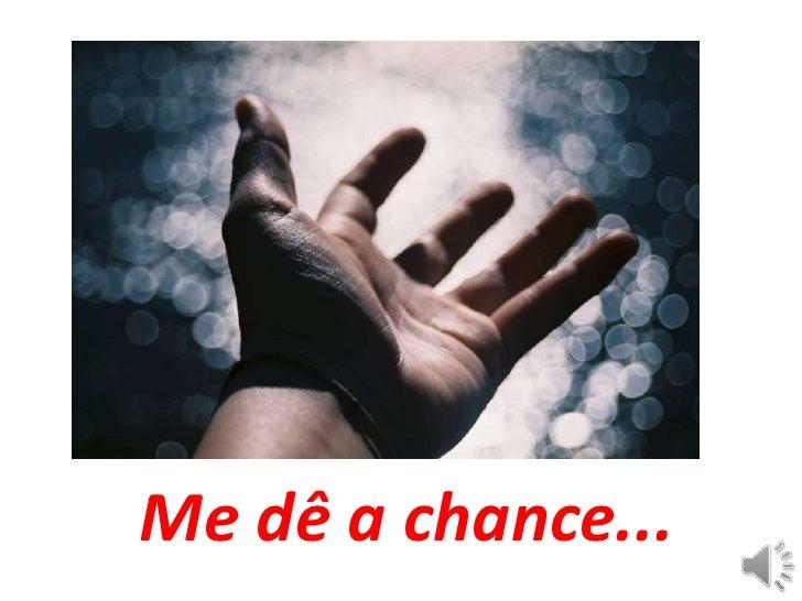 Me dê a chance (Portuguese version)