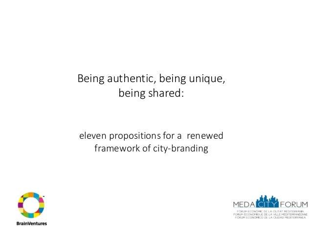 eleven propositions for a renewed framework of city-branding (IV Forum of Mediterranean Cities, Meda Ciity Week- Barcelona
