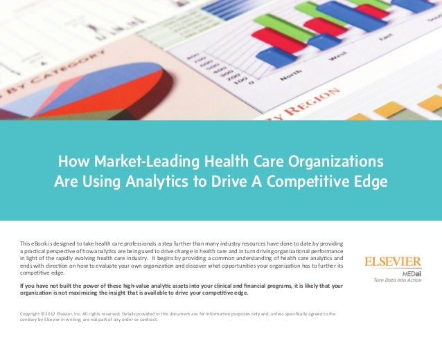 How Market-Leading Health Care Organizations                Are Using Analytics to Drive A Competitive EdgeThis eBook is d...
