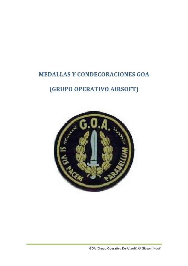MEDALLAS Y CONDECORACIONES GOA (GRUPO OPERATIVO AIRSOFT)<br />MEDALLA DE HONOR<br />La Medalla de Honor (Medal of Honor en...