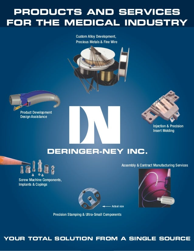 Deringer-Ney- PRODUCTS AND SERVICES  FOR THE MEDICAL INDUSTRY