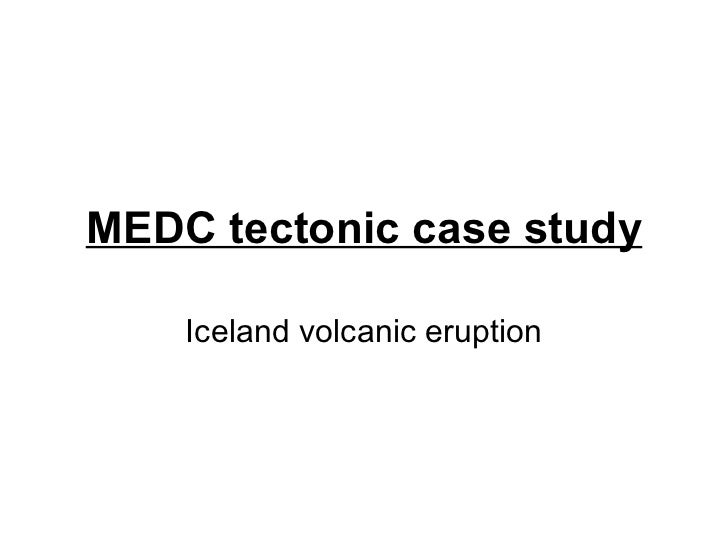 MEDC tectonic case study Iceland volcanic eruption