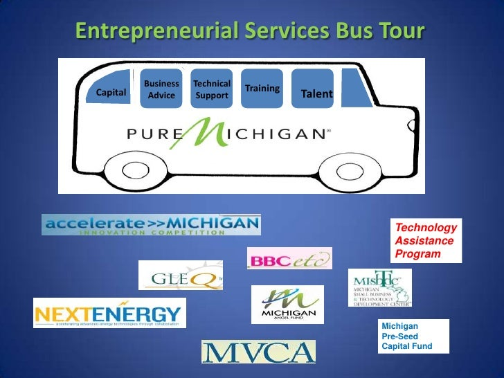 Entrepreneurial Services Bus Tour            Business   Technical   Training  Capital    Advice     Support               ...