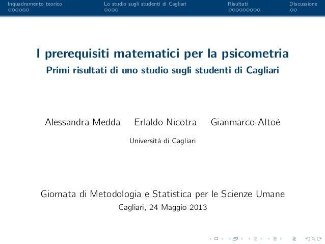Alessandra Medda 24 maggio 2013 I prerequisiti matematici per la Psicometria
