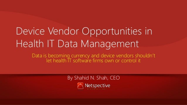 Device Vendor Opportunities in Health IT Data Management Data is becoming currency and device vendors shouldn't let health...