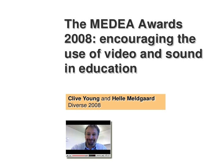 MEDEA Awards 2008 - Encouraging the use of video and sound in Education