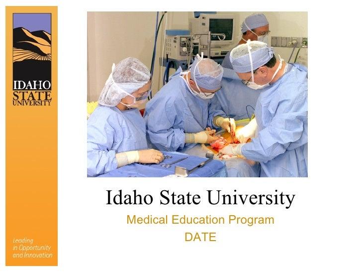 Idaho State University Medical Education Program DATE