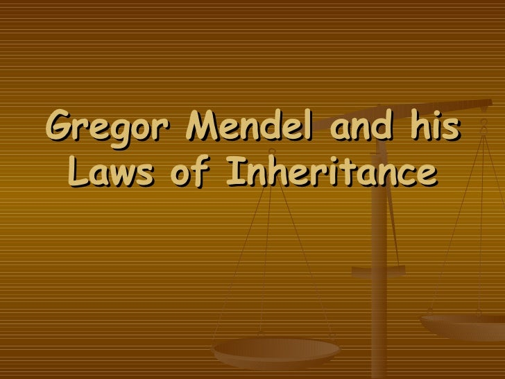 Gregor Mendel and his Laws of Inheritance