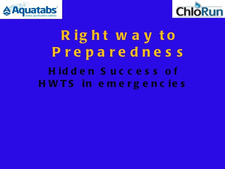 Right way to Preparedness Hidden Success of HWTS in emergencies