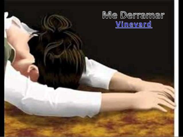 Vineyard - Me Derramar