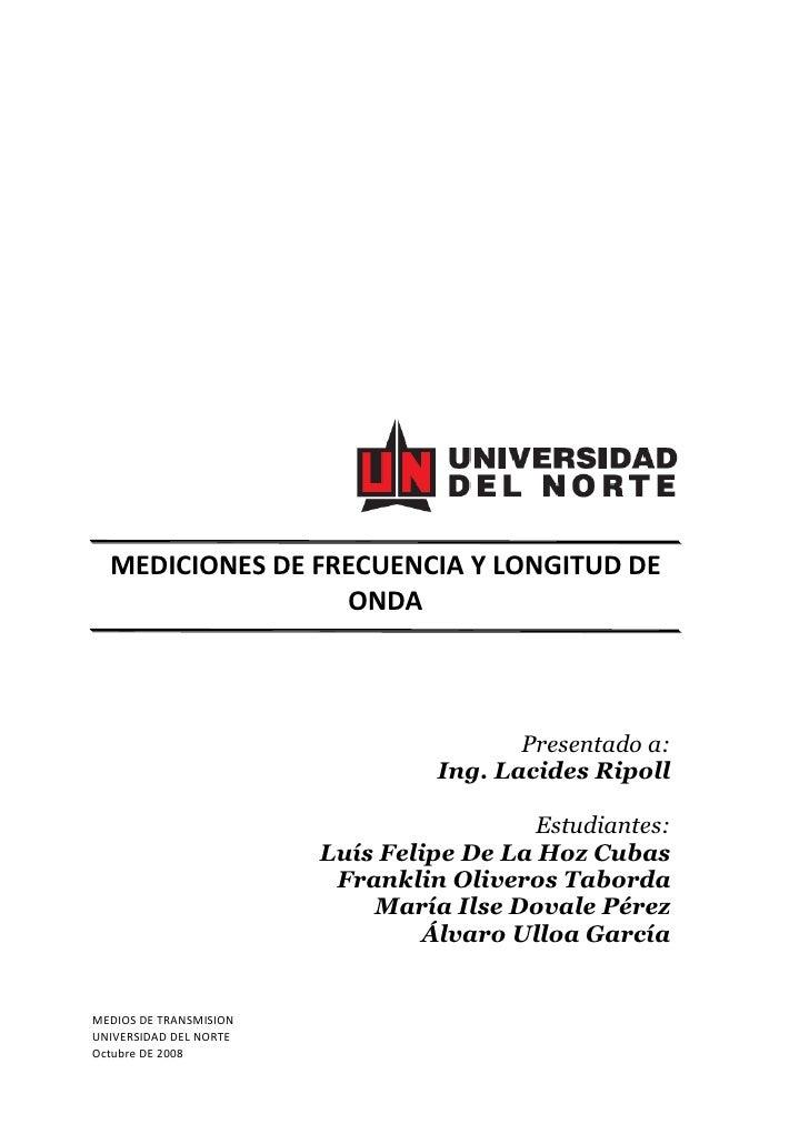 MEDICIONES DE FRECUENCIA Y LONGITUD DE                   ONDA                                             Presentado a:   ...