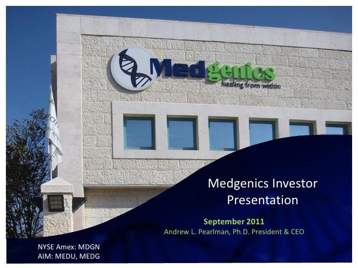 Medgenics Investor                                        Presentation                                   September 2011...