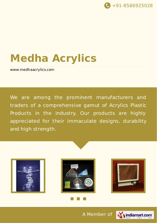 +91-8586925028  Medha Acrylics www.medhaacrylics.com  We are among the prominent manufacturers and traders of a comprehens...