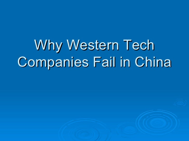 Why Western Tech Companies Fail in China