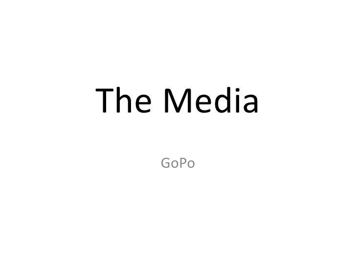 The Media<br />GoPo<br />