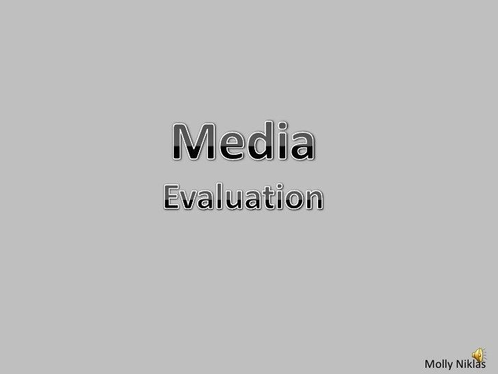 Media<br />Evaluation<br />Molly Niklas<br />