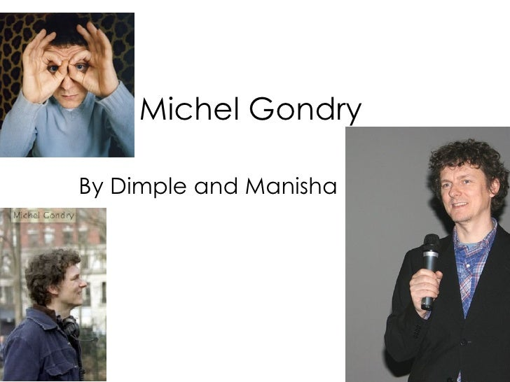 Michel Gondry By Dimple and Manisha