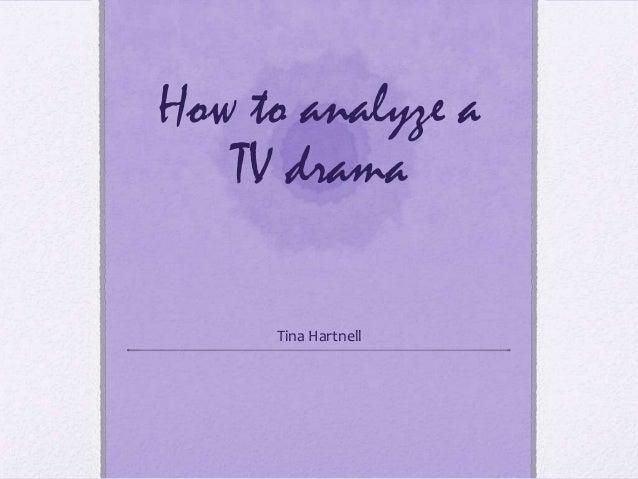 How to analyze a TV drama Tina Hartnell
