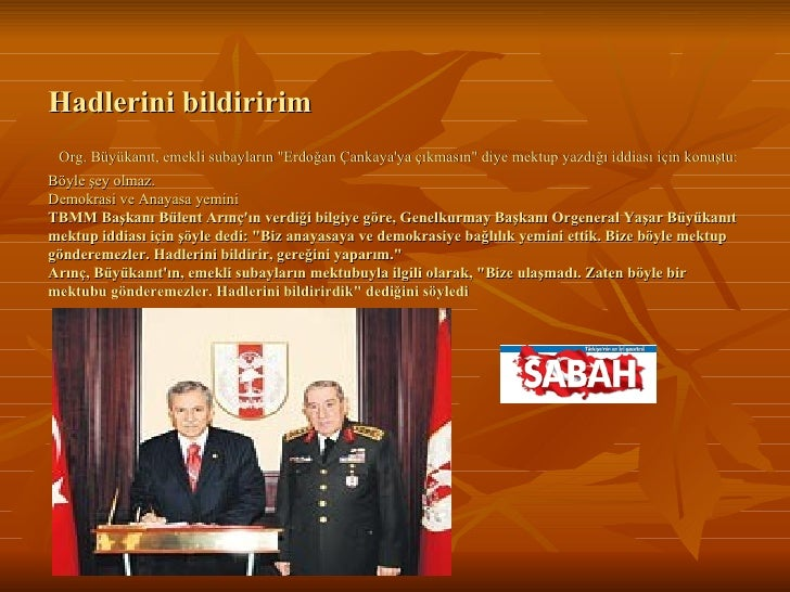 """Hadlerini bildiririm   Org. Büyükanıt, emekli subayların """"Erdoğan Çankaya'ya çıkmasın"""" diye mektup yazdığı iddia..."""