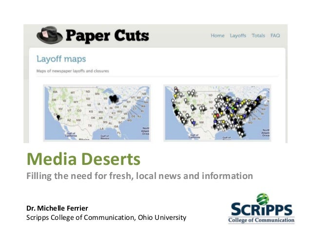 Media Deserts Filling the need for fresh, local news and information Dr. Michelle Ferrier Scripps College of Communication...