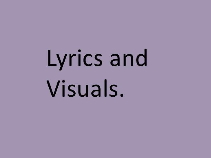 Lyrics andVisuals.