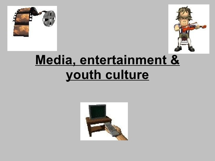 Media, entertainment and youth