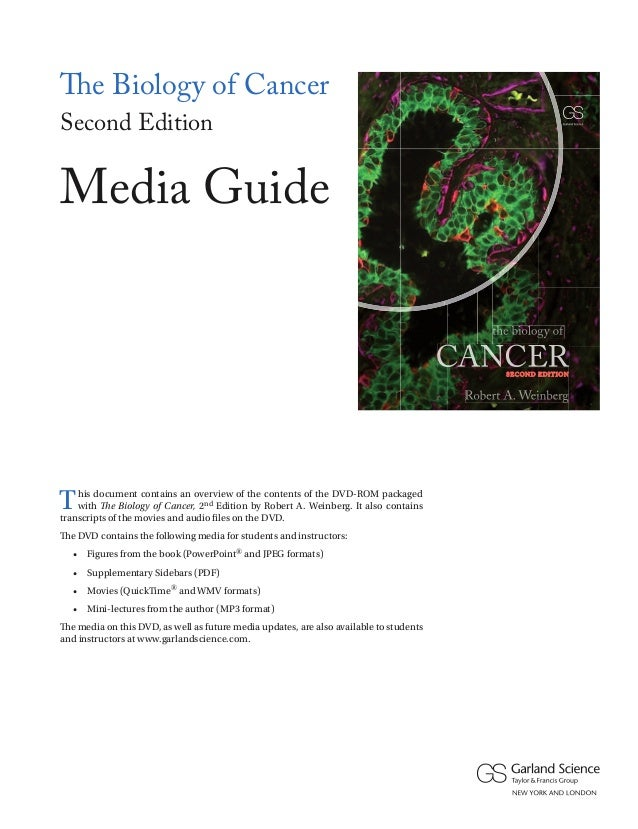 The Biology of Cancer the biology of  S E CO N D ED I T I O N  the biology of of f  Second Edition CANCER  CANCER  Media G...