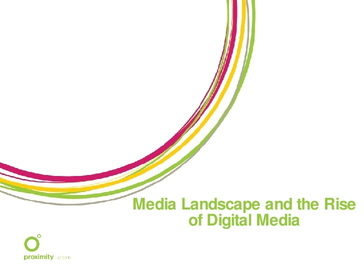 Media Landscape And The Rise Of Digital Media   Nov 2008