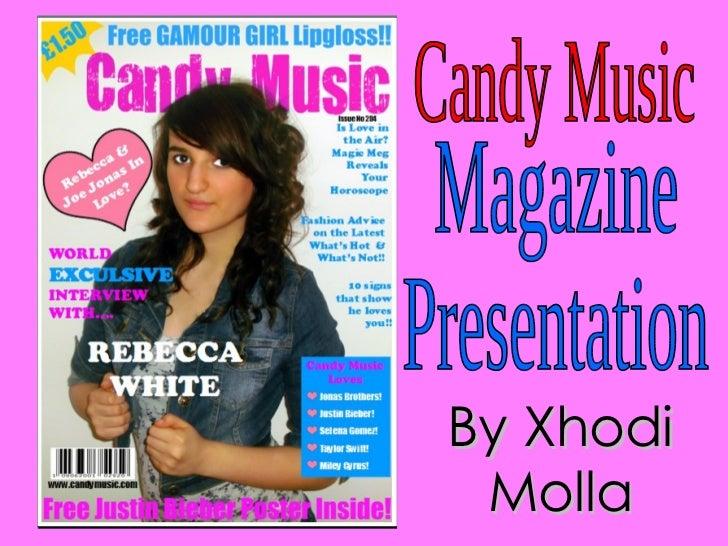 Candy Music Magazine  Presentation By Xhodi Molla