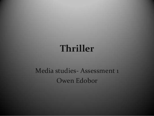 Thriller Media studies- Assessment 1 Owen Edobor