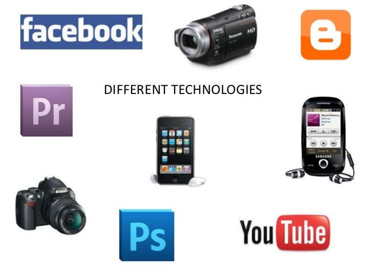 DIFFERENT TECHNOLOGIES<br />