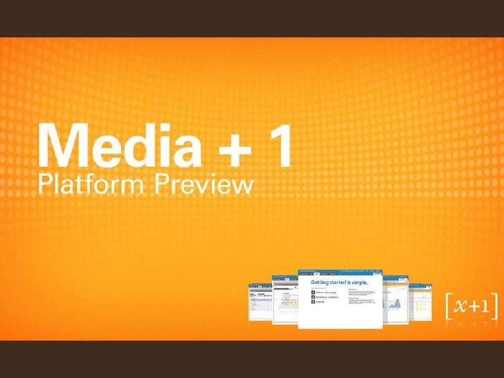 To see a full preview of the platform presentation, please         contact us at  sales@xplusone.com or call         212-7...