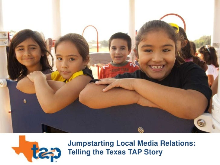 Jumpstarting Local Media Relations:  Telling the Texas TAP Story<br />
