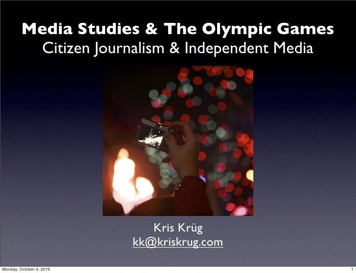 Media Studies & The Olympic Games           Citizen Journalism & Independent Media                                  Kris K...