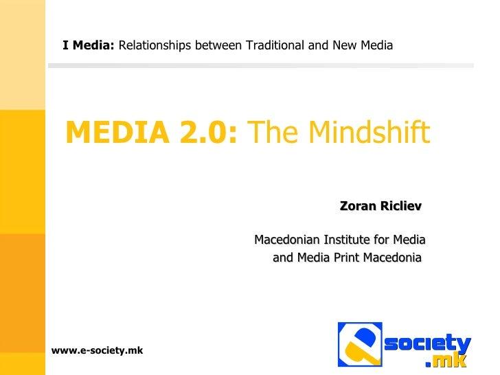 Media 2.0: The Mindshift