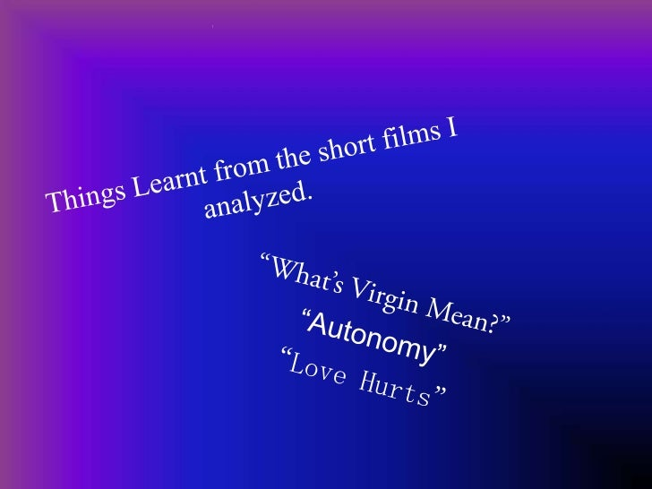 Camera• Camera work, plays a massive role in films in general, but in the shorts I  analyzed, the way angle is set, the de...