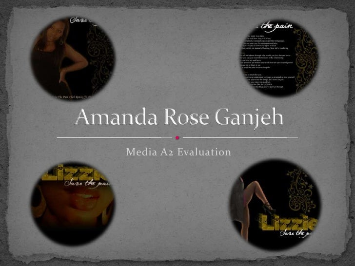 Media A2 Evaluation<br />Amanda Rose Ganjeh<br />