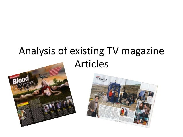 Analysis of existing TV magazine             Articles