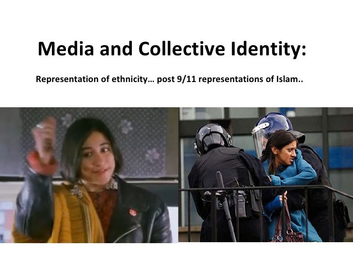 Media And Collective Identity   Ethnicity And Post 911 Representation