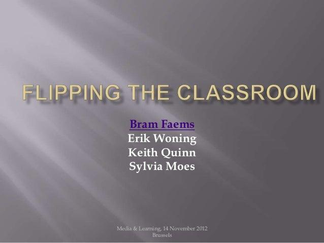 Bram Faems    Erik Woning    Keith Quinn    Sylvia MoesMedia & Learning, 14 November 2012             Brussels