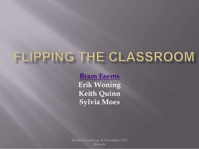 M&L 2012 - Flipping the classroom - by Bram Faems