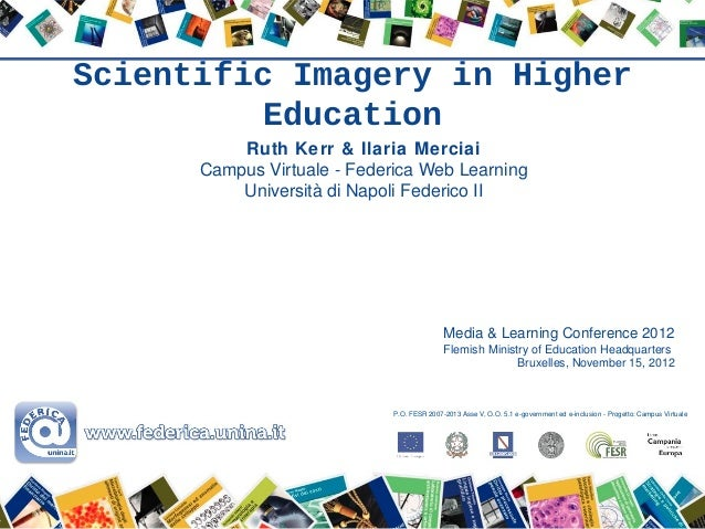 Scientific Imagery in Higher          Education          Ruth Kerr & Ilaria Merciai      Campus Virtuale - Federica Web Le...