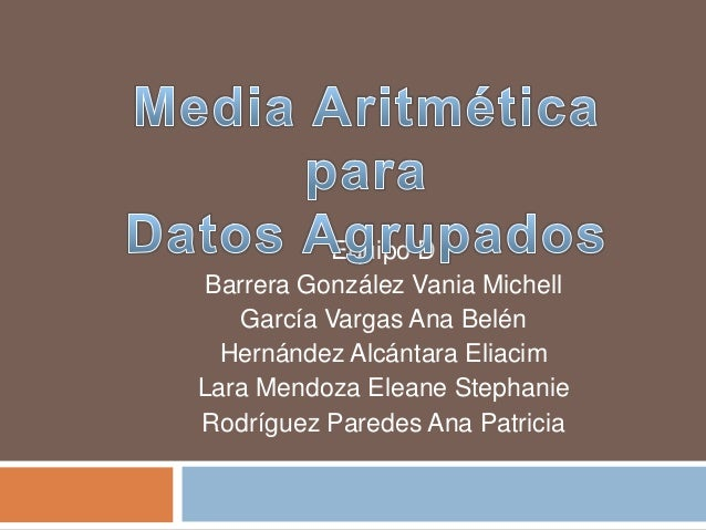 Equipo D Barrera González Vania Michell García Vargas Ana Belén Hernández Alcántara Eliacim Lara Mendoza Eleane Stephanie ...