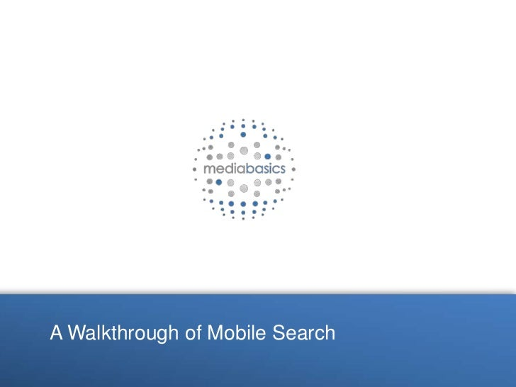 Media<br />A Walkthrough of Mobile Search<br />