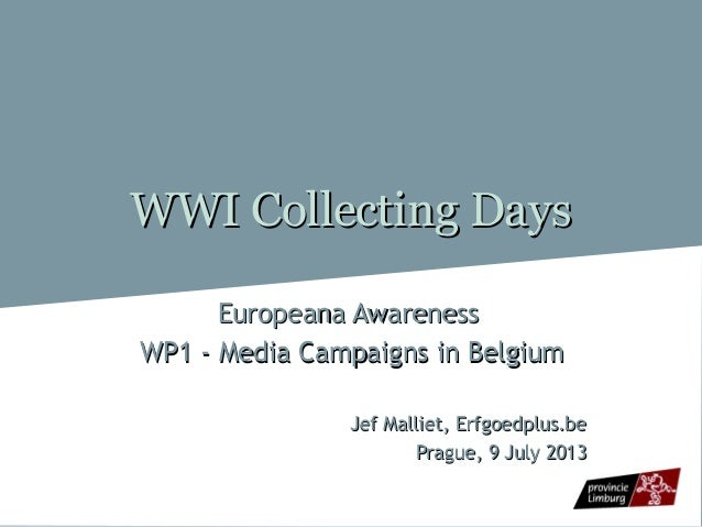 WWI Collecting DaysWWI Collecting Days Europeana AwarenessEuropeana Awareness WP1 - Media Campaigns in BelgiumWP1 - Media ...