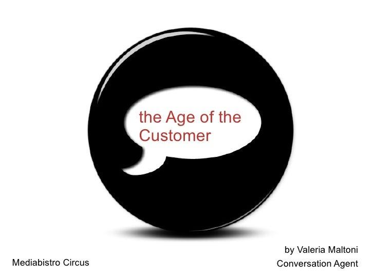 the Age of the Customer by Valeria Maltoni Conversation Agent Mediabistro Circus